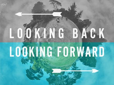 LOOKING BACK, LOOKING FORWARD